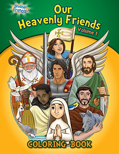(Our Heavenly Friends, Friends of Brother Francis, Catholic Saints, Coloring and Activity Book, Catholic Saints for Kids, The Saints Soft Cover)