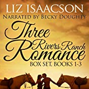 Three Rivers Ranch Romance Box Set, Books 1 - 3: Second Chance Ranch, Third Time's the Charm, Fourth and Long | Liz Isaacson, Elana Johnson
