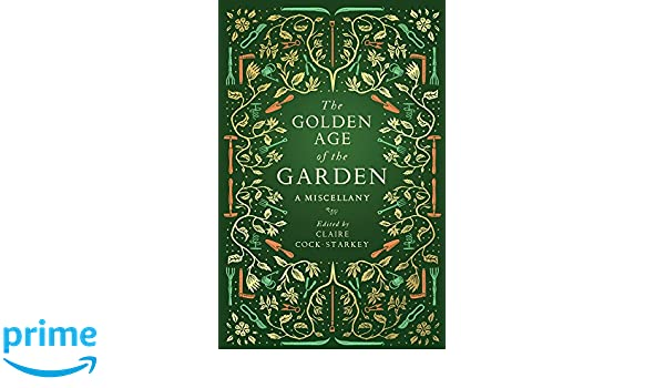 Amazon.com: The Golden Age of the Garden: A Miscellany ...