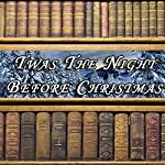 Twas the Night Before Christmas | Clement Clark Moore