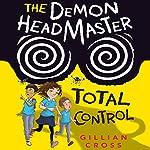 The Demon Headmaster: Total Control | Gillian Cross