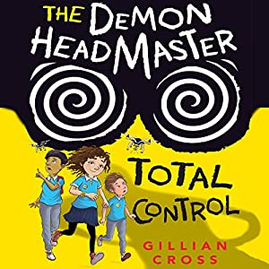 The Demon Headmaster: Total Control Audiobook