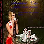 Wonderland Tales: Alice Has 5 Erotic Adventures: Lesbian,Double Penetration, Orgy and More.... | Sabrina Brownstone