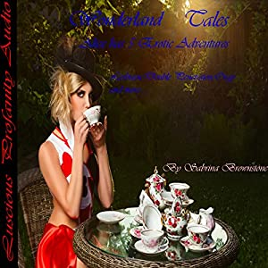 Wonderland Tales: Alice Has 5 Erotic Adventures Audiobook