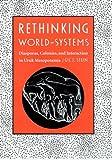 Rethinking World-Systems: Diasporas, Colonies, and Interaction in Uruk Mesopotamia