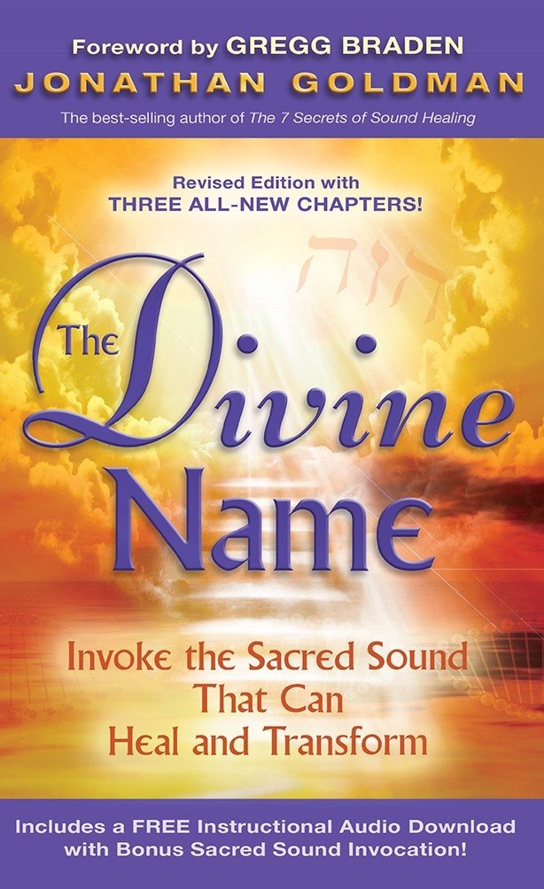 The Divine Name: Invoke the Sacred Sound That Can Heal and