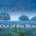 Out of the Blue Radio/TV Program by Charlotte Bingham Narrated by Kim Hicks