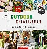 Outdoor-Kreativbuch: Lust auf draußen - 101 Ideen und Projekte (100% selbst gemacht)