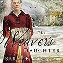 The Weaver's Daughter: A Regency Romance Novel Hörbuch von Sarah E. Ladd Gesprochen von: Jude Mason