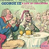 George III: A Life in Caricature
