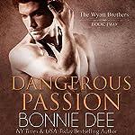 Dangerous Passion | Bonnie Dee