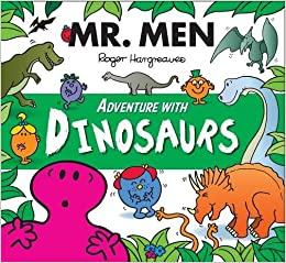 Mr. Men Adventure with Dinosaurs (Mr. Men and Little Miss Adventures) by Roger Hargreaves (2016-02-25)
