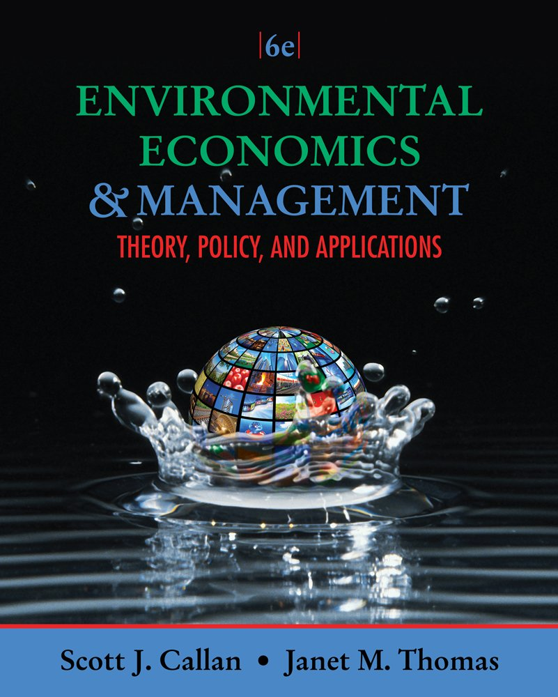 Environmental Economics and Management: Theory, Policy, and Applications (Upper Level Economics Titles)