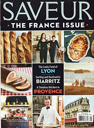 Saveur #183 May 2016 Magazine THE FRANCE ISSUE Lusty Food of Lyon A TIMELESS KITCHEN IN PROVENCE ()