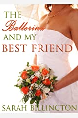 The Ballerina & My Best Friend (A Contemporary Romance) Kindle Edition
