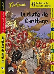 La chute de Carthage : Six histoires de monde antique