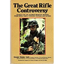 Great Rifle Controversy by Edward Clinton Ezell (1984-11-01)