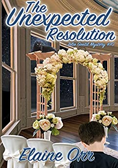The Unexpected Resolution (Jolie Gentil Cozy Mystery Series Book 10) by [Orr, Elaine L.]