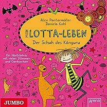 Mein Lotta-Leben: Der Schuh des Känguru Hörbuch von Alice Pantermüller Gesprochen von: Katinka Kultscher