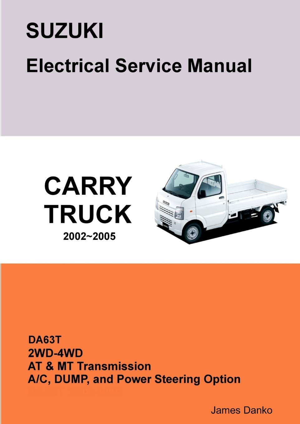 Suzuki Carry Da63T Electrical Service Manual & Diagrams: Danko, James:  9781257745517: Amazon.com: BooksAmazon.com