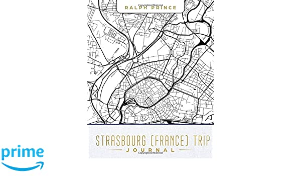 Strasbourg France Trip Journal Lined Travel Journal Diary