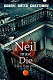 Neil Must Die