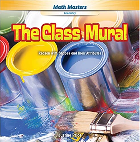 Read The Class Mural: Reason with Shapes and Their Attributes (Math Masters: Geometry) PDF