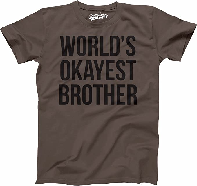 Custom Made T Shirt World/'s Okayest Choice Brother Sister Funny Awesome Family