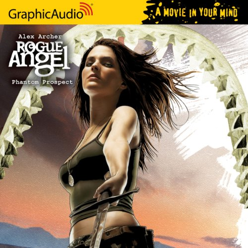 Rogue Angel 27   Phantoms Prospect  Rogue Angel  Graphicaudio A Movie In Your Mind