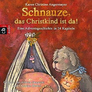 Schnauze, das Christkind ist da (Die Schnauze-Reihe 2) Hörbuch