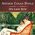 His Last Bow | Arthur Conan Doyle