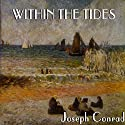 Within the Tides Audiobook by Joseph Conrad Narrated by Geoffrey Howard