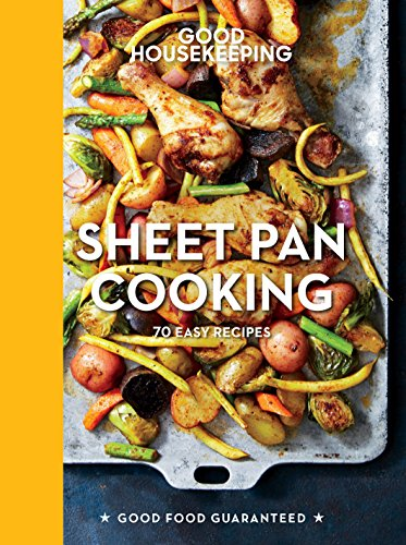 Good housekeeping sheet pan cooking 70 easy recipes good food good housekeeping sheet pan cooking 70 easy recipes good food guaranteed by fandeluxe Choice Image