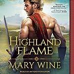 Highland Flame: Highland Weddings, Book 4   Mary Wine