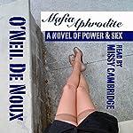 Mafia Aphrodite: A Novel of Power and Sex | O'Neil De Noux