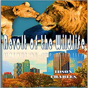Revolt of the Wildlife Audiobook