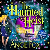 The Haunted Heist | Angie Fox