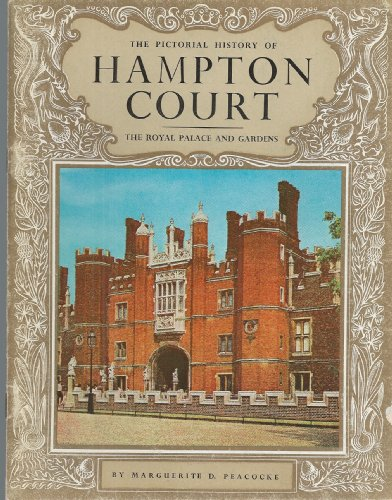 Garden Hampton Court Palace - The pictorial history of Hampton Court: The royal palace and gardens (Pitkin pride of Britain books)