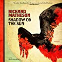 Shadow on the Sun Audiobook by Richard Matheson Narrated by Mark Bramhall