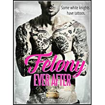 Felony Ever After (English Edition)