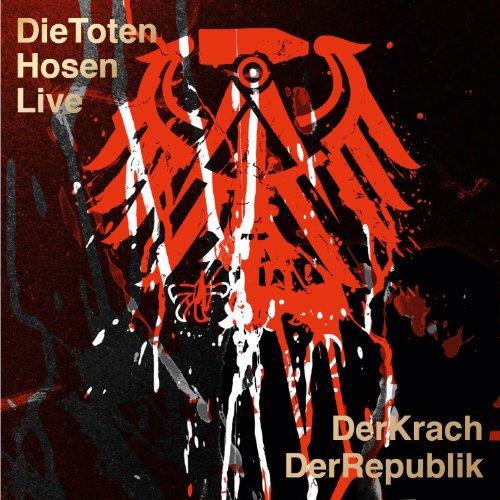 Die Toten Hosen Live: Der Krach der Republik