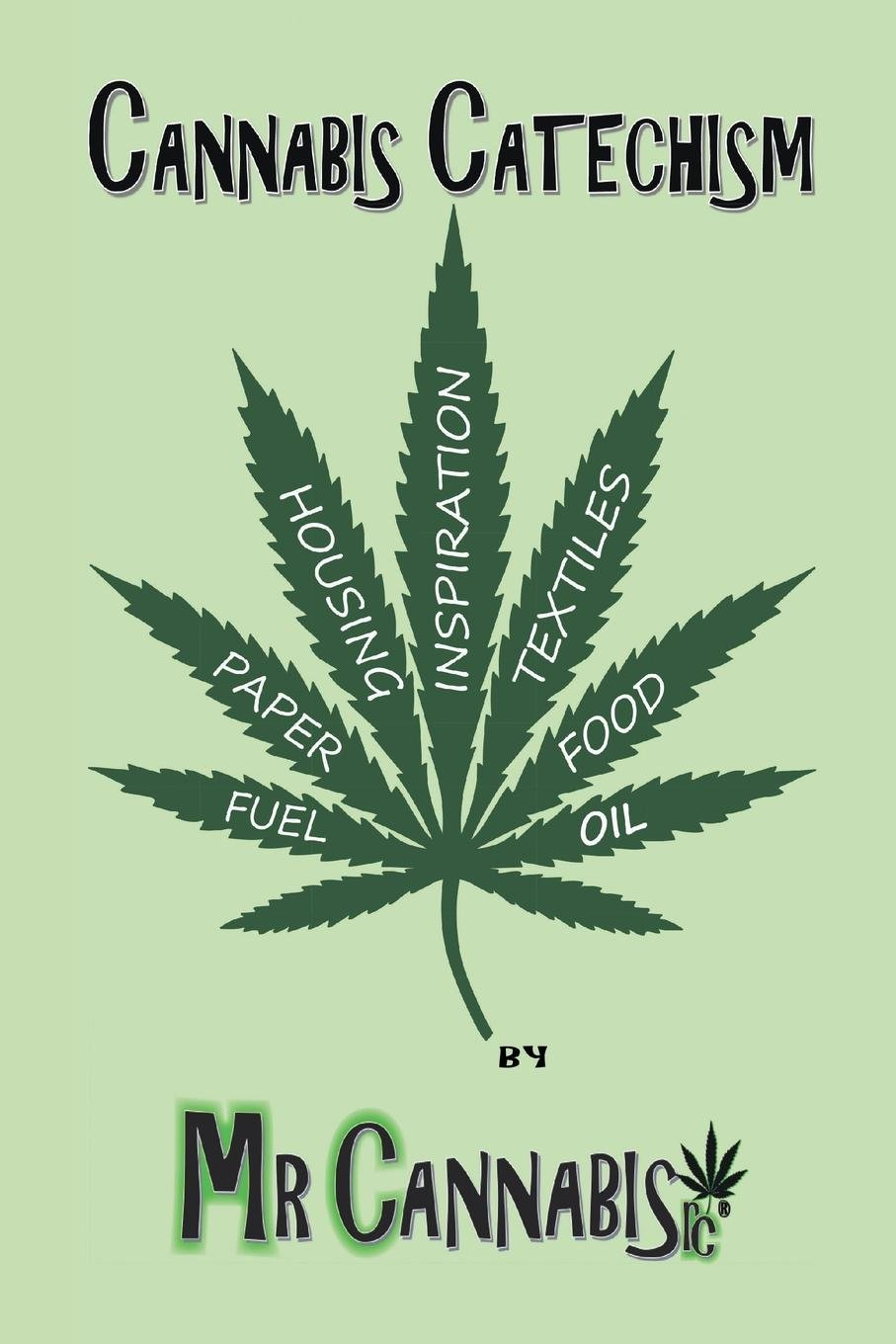 Cannabis Catechism: Promoting the Responsible Consumption of the Cannabis Plant PDF