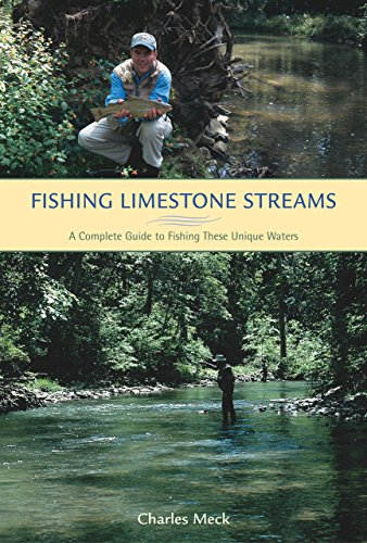 Fishing Limestone Streams: A Complete Guide to Fishing These Unique Waters