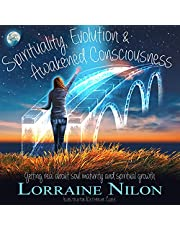Spirituality, Evolution & Awakened Consciousness: Getting Real About Soul Maturity and Spiritual Growth