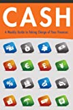 Cash: A Weekly Guide to Taking Charge of Your Finances