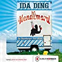 Hendlmord (Muck Halbritter ermittelt 1): Ein Starnberger-See-Krimi Hörbuch von Ida Ding Gesprochen von: Johannes Steck