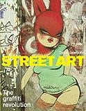 Street Art: The Graffiti Revolution