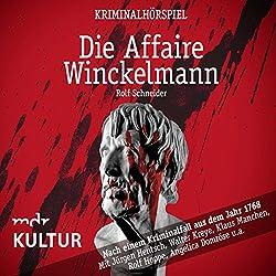 Die Affaire Winckelmann: Nach einem Kriminalfall aus dem Jahr 1768