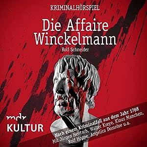 Die Affaire Winckelmann: Nach einem Kriminalfall aus dem Jahr 1768 Hörspiel