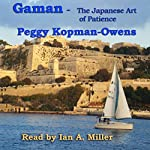 Gaman: The Japanese Art of Patience: Seven Paris Mysteries, Book 3 | Peggy Kopman-Owens